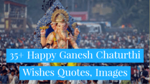 35+ Happy Ganesh Chaturthi Wishes Quotes, Images
