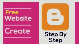 Create a Free Website (Blog) Blogger In India | Make Money