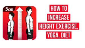 How to increase height Exercise, Yoga, Diet