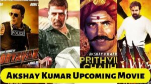 Akshay Kumar Upcoming Movies 2020, 2021, 2022 With Release Date
