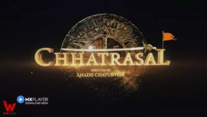 Chhatrasal Web Series Cast, wiki, Story, Real Name, Trailer