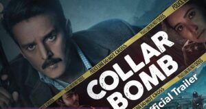Collar Bomb Cast and crew Movie, Wiki,  Release Date, Trailer & More