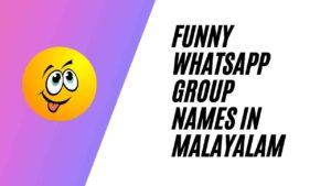 Funny whatsapp group names in malayalam