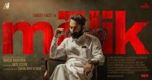Malik Movie Cast and Crew Wiki, Story & Released Date, Trailer, story