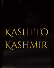 Kashi To Kashmir Movie (2021) Cast and Crew, Wiki, Review, Release Date, Trailer, Budget