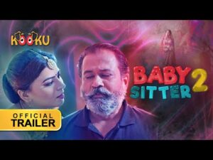 Baby Sitter 2 Kooku Web series Cast and Crew, Wiki, Review, Release Date, Trailer, Real Name, Watch Online OTT